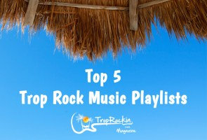 Top 5 Trop Rock Music Playlists