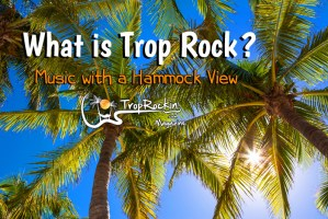 What is Trop Rock?