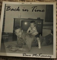 "GOING ""BACK IN TIME"" WITH DAVE MCKENNEY'S NEW CD"