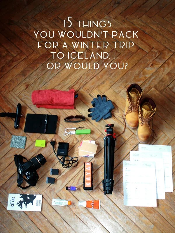 15 things you wonu0027t need to pack if you are traveling to Iceland - packing list