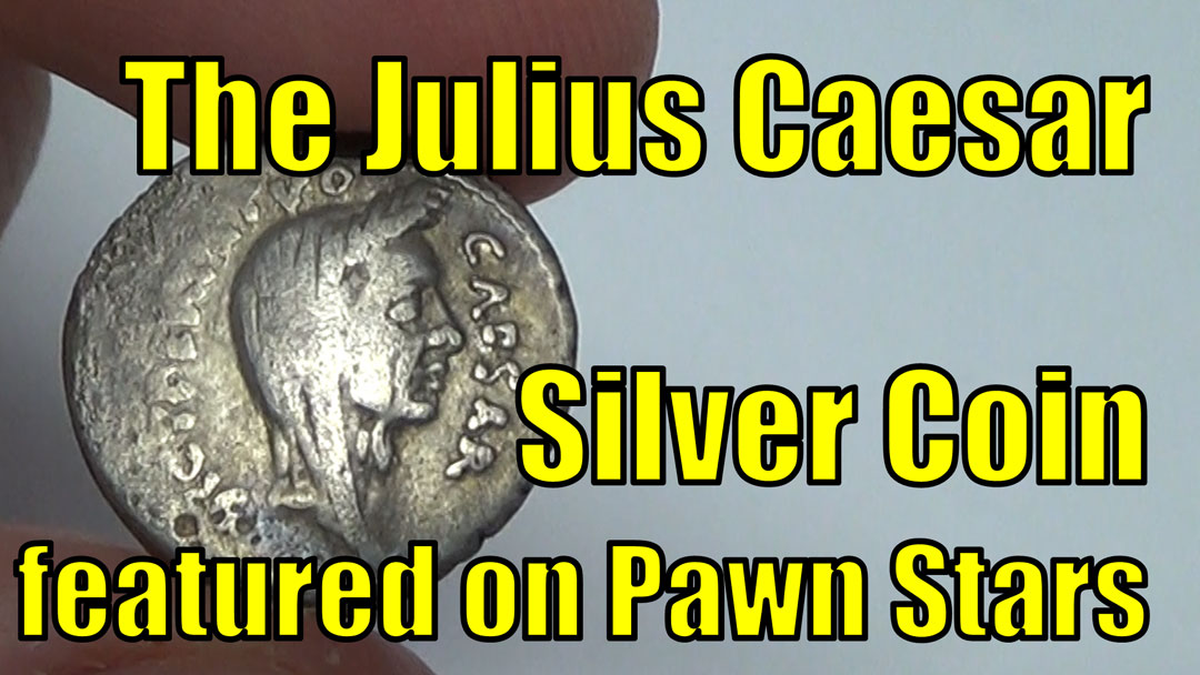 JULIUS CAESAR Ancient Coin featured on PAWN STARS