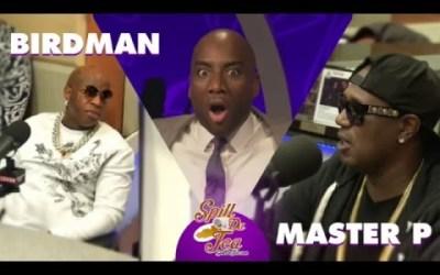 SpillDaTea: Master P Teaches Charlemagne Respect, Birdman Bullies / Video