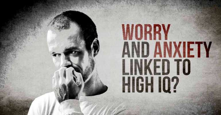 worry and anxiety high iq