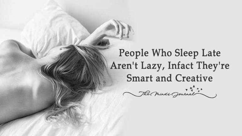 People Who Sleep Late Aren't Lazy, In fact They're Smart and Creative