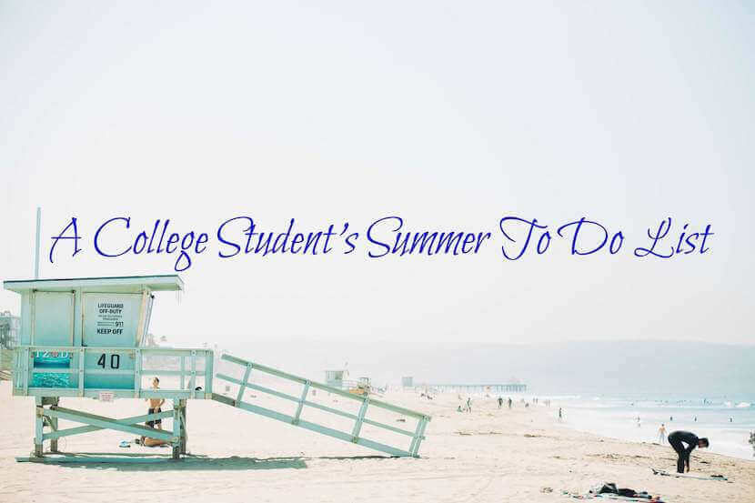 A College Student\u0027s Summer To Do List The University Network