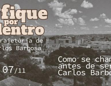 Como se chamava antes de ser Carlos Barbosa
