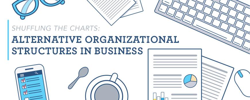 Shuffling the Charts Alternative Organizational Structures