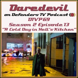 DTVP69 Daredevil S02E13 A Cold Day in Hells Kitchen Podcast