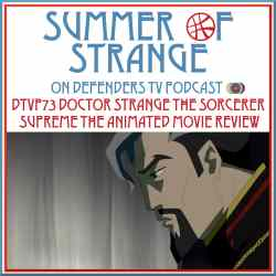 DTVP73 SoS Doctor Strange Animated Movie Review