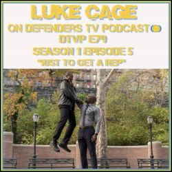 dtvp79 Luke Cage Episode 5 Review Podcast