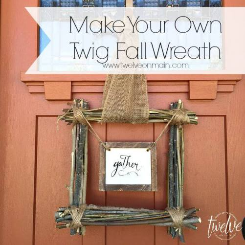Make Your Own Fall Twig Wreath Twelve On Main