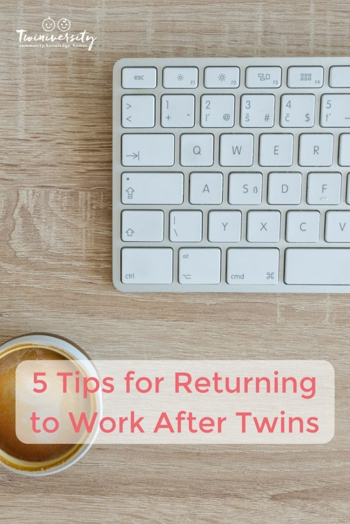 5 Tips for Returning to Work After Twins - Twiniversity - work tips