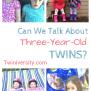 Can We Talk About Three Year Old Twins Twiniversity