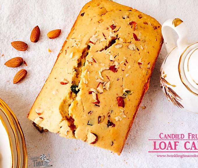candied fruit loaf cake, fruit cake, tutti fruti cake, tuti fruti cake, tea cake, beginner's cake recipe, cake recipe, easy baking,