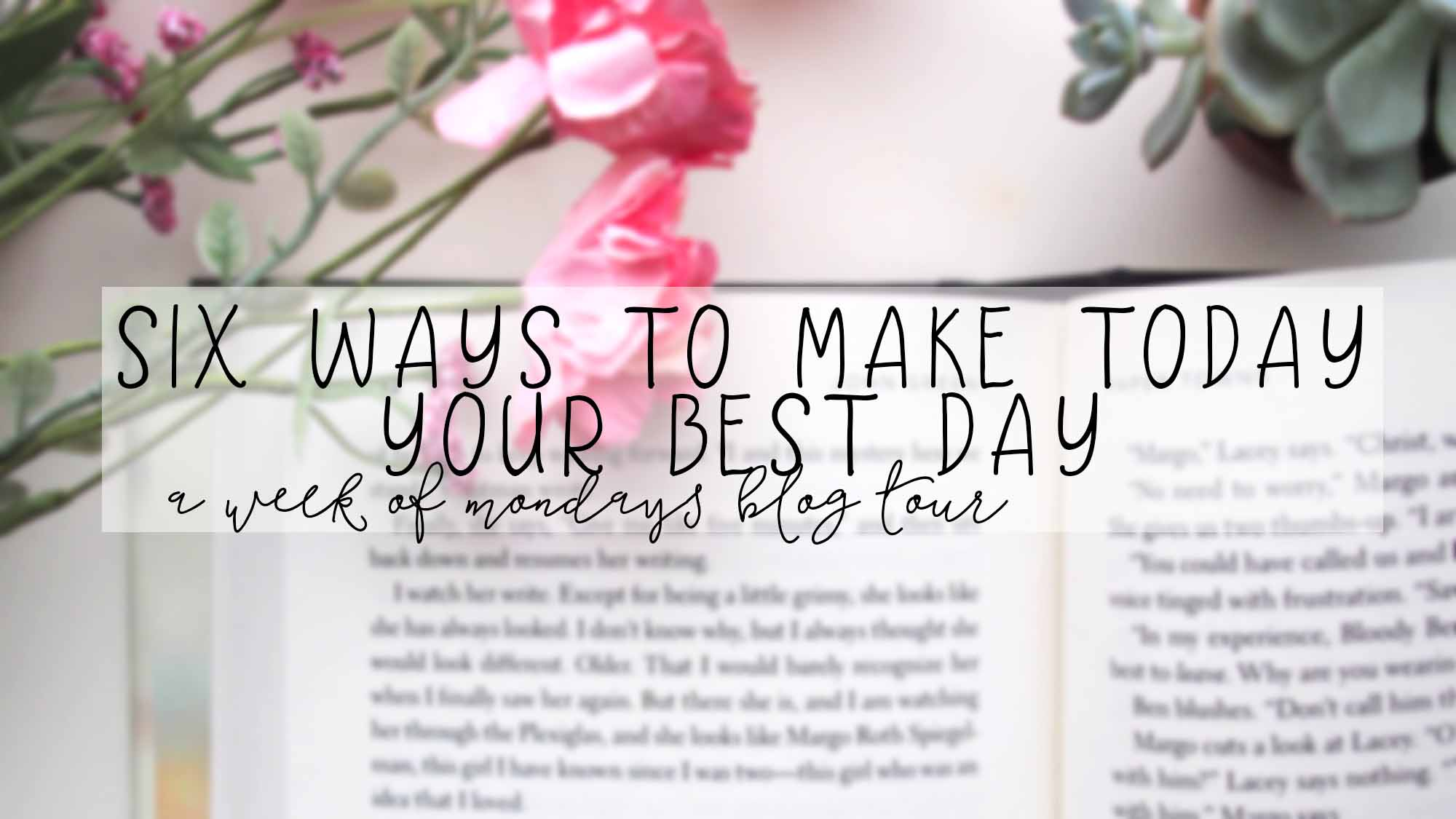 six ways to make today your best day