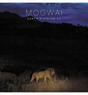Mogwai - Earth Division EP