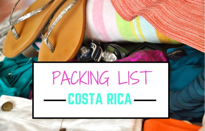Packing for Costa Rica The Essentials - Two Weeks in Costa Rica