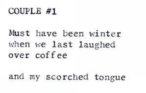 """""""must have been winter when we last laughed over coffee and my scorched tongue"""""""