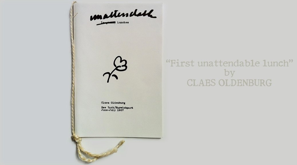 """""""First unattendable lunch"""" from Claes Oldenburg's """"Unattendable Lunches"""" (1967)"""