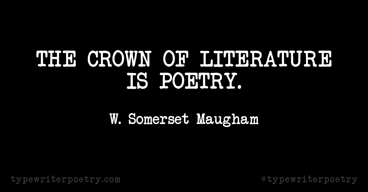 Day 15: Inspiration from W. Somerset Maugham (National Poetry Month)