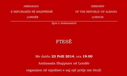 """<!--:sq-->""""Ti Shqipëri më jep nder"""", pritje në Ambasadën Shqiptare në Londër, me 23 prill 2014<!--:-->"""