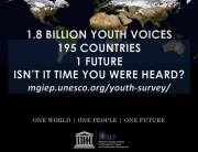 "The campaign picture for the UNESCO MGIEP youth survey, which says ""1.8 billion youth voices. 195 countries. 1 future. Isn't it time you were heard?"""
