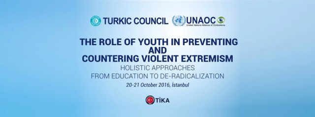 """UNAOC Co-organizes with the Turkic Council """"The International Conference on Role of Youth in Preventing & Countering Violent Extremism: Holistic Approaches from Education to De-radicalization"""""""