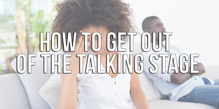 how-to-get-out-of-talking-stage