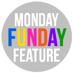 Monday Funday Feature