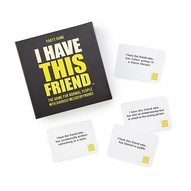 I Have This Friend Party Game Adult Card Games UncommonGoods