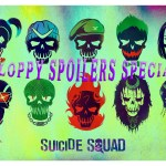 Sloppy Spoilers Special: Suicide Squad