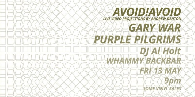 Avoid!Avoid, Gary War and Purple Pilgrims
