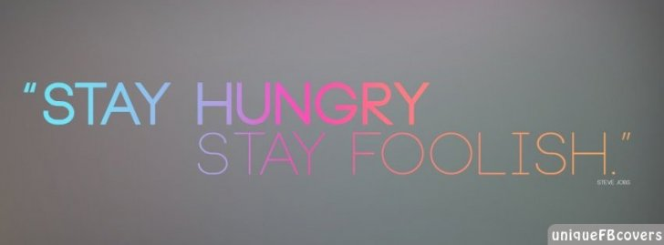 Stay Foolish Wallpaper Facebook Covers Quotes Covers Fb Cover