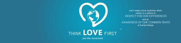 Think Love First - Join the Movement!