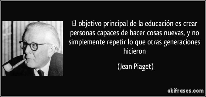 Conocida cita de Jean Piaget, fuente: akifrases.com
