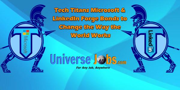 Microsoft  LinkedIn Forge Bonds to Change way of Work