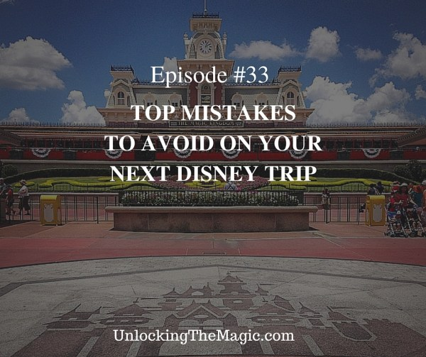 mistakes to avoid at disney