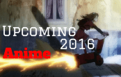 Racing through 2016 – 5 Animes To Look Forward To