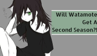 Will Watamote Get A Second Season?