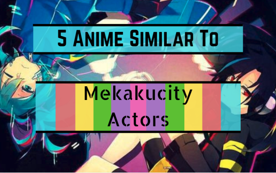 5-anime-similar-to-mekakucity-actors