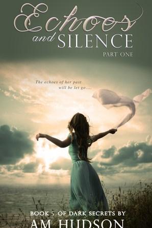 Sneak Peak: Echoes & Silence, The Dark Secret Series, A.M. Hudson
