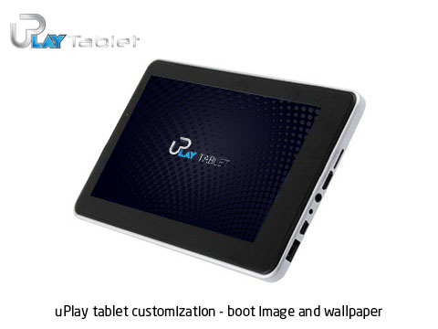 uPlay tablet customization boot image and wallpaper