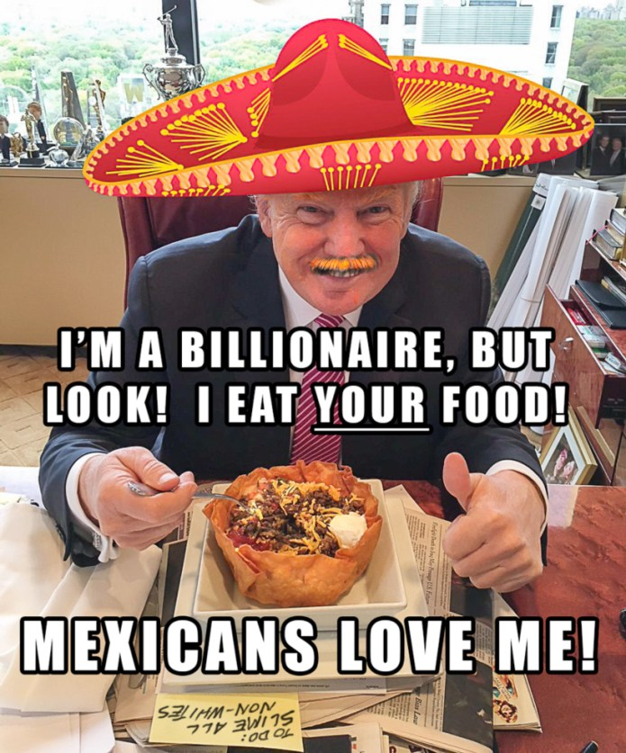 @realTacoHeadTrump: Mexicans Love Me