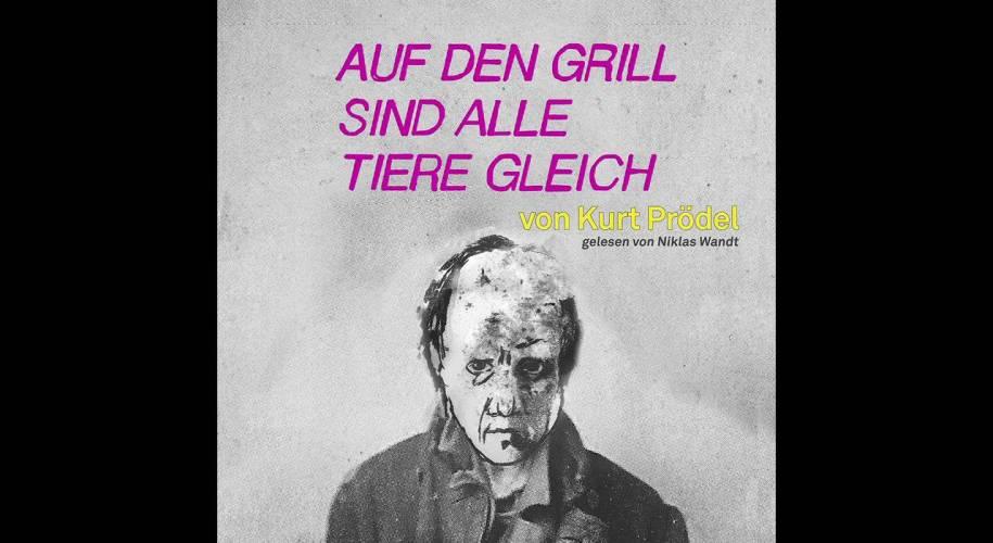 kurt-proedel-hoerbuch-auf-den-grill-sind-alle-tiere-gleich