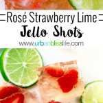 Rosé Strawberry Lime Jello Shots recipe on UrbanBlissLife.com
