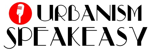 USpagetitle alt Urbanism Speakeasy: Urbanism for the non urbanist