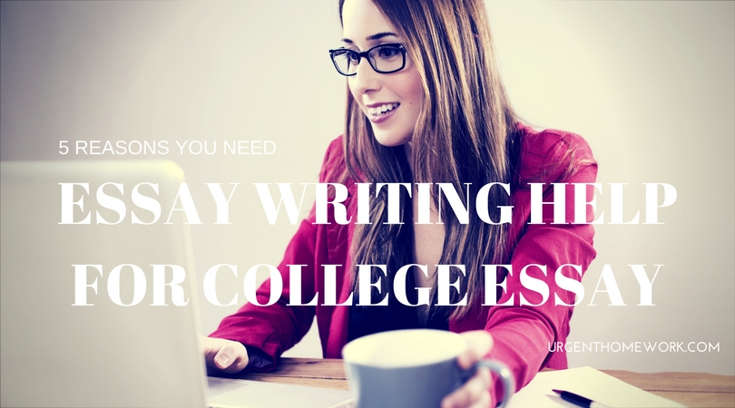 5 Reasons To Get Essay Writing Help For Your College Essay