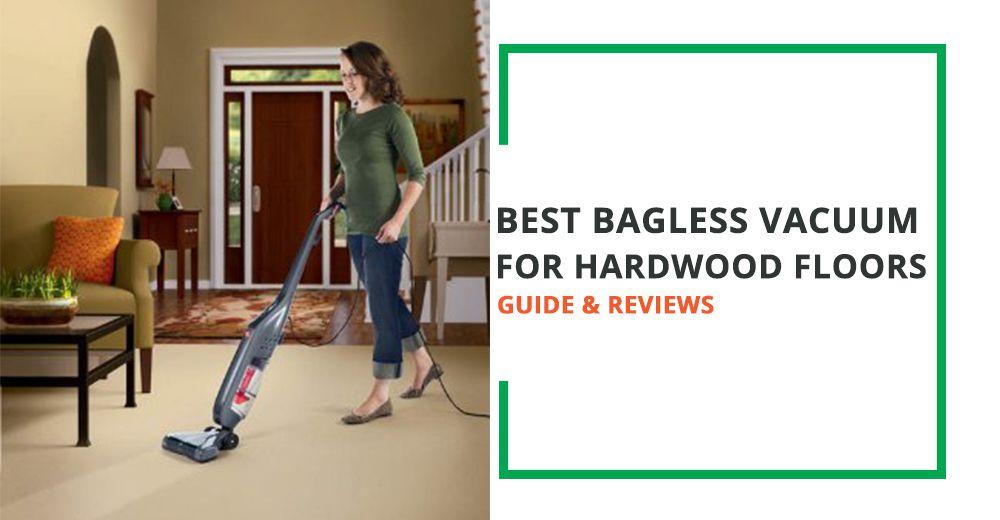 5 Best Bagless Vacuum For Hardwood Floors Comprehensive