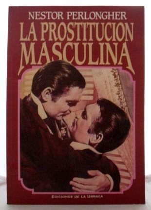 la-prostitucion-masculina-nestor-perlongher-ed-la-urraca-13567-MLA2992997997_082012-F