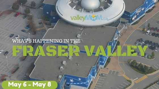 What's Happening in the Fraser Valley This Weekend